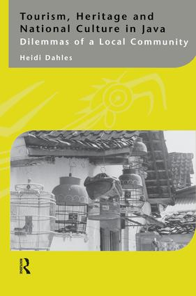 Tourism, Heritage and National Culture in Java: Dilemmas of a Local Community, 1st Edition (Paperback) book cover