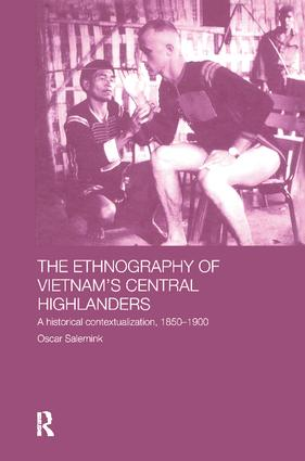 The Ethnography of Vietnam's Central Highlanders: A Historical Contextualization 1850-1990 (Paperback) book cover