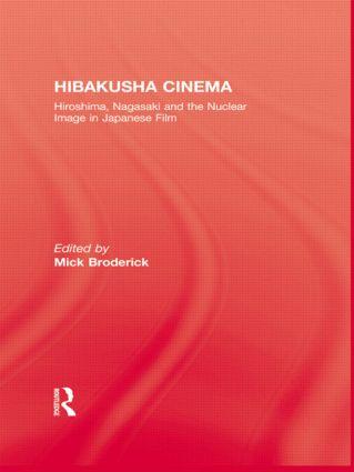 Hibakusha Cinema: 1st Edition (Paperback) book cover