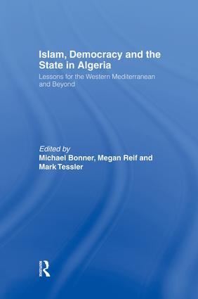 Islam, Democracy and the State in Algeria: Lessons for the Western Mediterranean and Beyond, 1st Edition (Paperback) book cover
