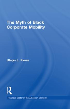 The Myth of Black Corporate Mobility: 1st Edition (Paperback) book cover