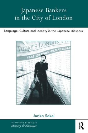 Japanese Bankers in the City of London: Language, Culture and Identity in the Japanese Diaspora, 1st Edition (Paperback) book cover