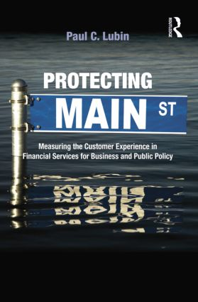 Protecting Main Street: Measuring the Customer Experience in Financial Services for Business and Public Policy, 1st Edition (Paperback) book cover