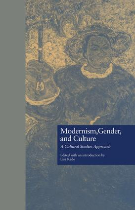 Modernism, Gender, and Culture: A Cultural Studies Approach book cover