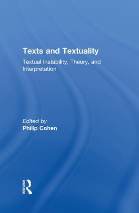 Texts and Textuality: Textual Instability, Theory, and Interpretation, 1st Edition (Paperback) book cover