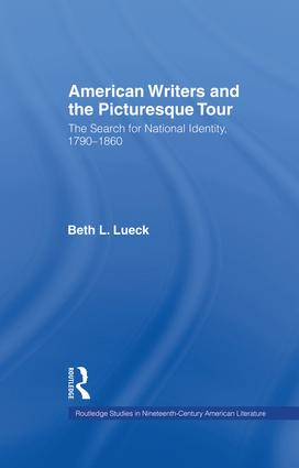 American Writers and the Picturesque Tour: The Search for National Identity, 1790-1860 (e-Book) book cover