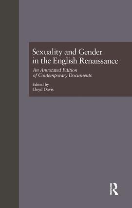 Sexuality and Gender in the English Renaissance: An Annotated Edition of Contemporary Documents, 1st Edition (Paperback) book cover