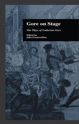 Gore On Stage: The Plays of Catherine Gore, 1st Edition (Paperback) book cover