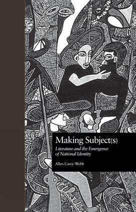 Making Subject(s): Literature and the Emergence of National Identity (Hardback) book cover