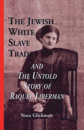 The Jewish White Slave Trade and the Untold Story of Raquel Liberman (Hardback) book cover