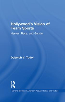 Hollywood's Vision of Team Sports: Heroes, Race, and Gender, 1st Edition (Paperback) book cover