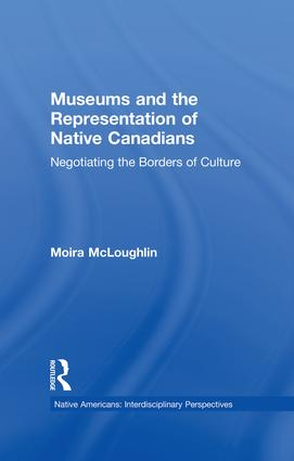 Museums and the Representation of Native Canadians