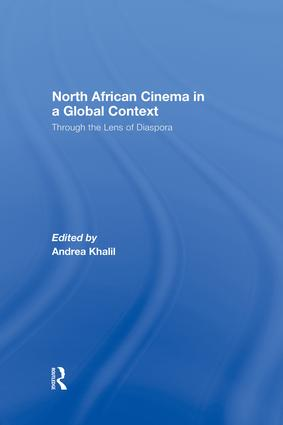 North African Cinema in a Global Context: Through the Lens of Diaspora, 1st Edition (Paperback) book cover