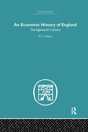 An Economic History of England: the Eighteenth Century: 1st Edition (Paperback) book cover