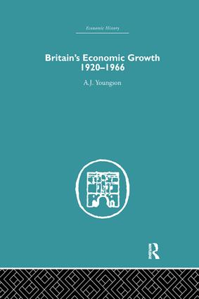 Britain's Economic Growth 1920-1966: 1st Edition (Paperback) book cover