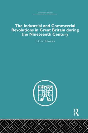 The Industrial & Commercial Revolutions in Great Britain During the Nineteenth Century
