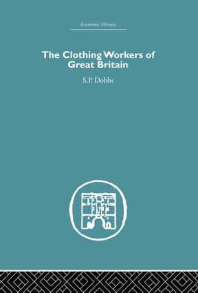 The Clothing Workers of Great Britain: 1st Edition (Paperback) book cover