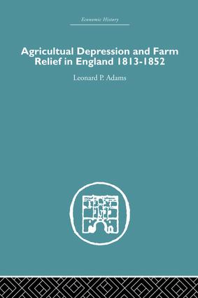 Agricultural Depression and Farm Relief in England 1813-1852: 1st Edition (Paperback) book cover