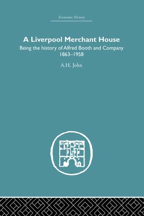A Liverpool Merchant House: Being the History of Alfreed Booth & Co. 1863-1959, 1st Edition (Paperback) book cover