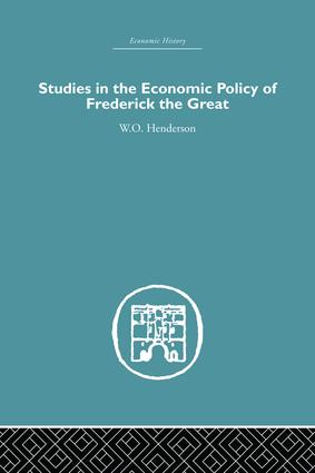 Studies in the Economic Policy of Frederick the Great: 1st Edition (Paperback) book cover