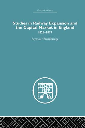 Studies in Railway Expansion and the Capital Market in England: 1825-1873, 1st Edition (Paperback) book cover