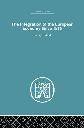 The Integration of the European Economy Since 1815: 1st Edition (Paperback) book cover