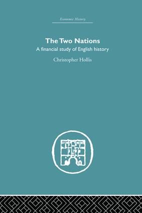 The Two Nations: A Financial Study of English History, 1st Edition (Paperback) book cover