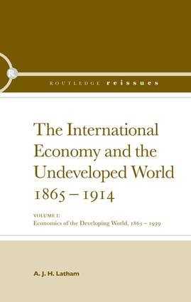 The International Economy and the Undeveloped World 1865-1914: 1st Edition (Paperback) book cover