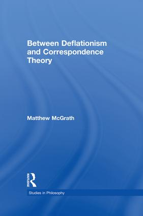 Between Deflationism and Correspondence Theory (e-Book) book cover