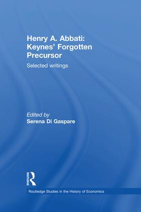 Henry A. Abbati: Keynes' Forgotten Precursor: Selected Writings, 1st Edition (Paperback) book cover