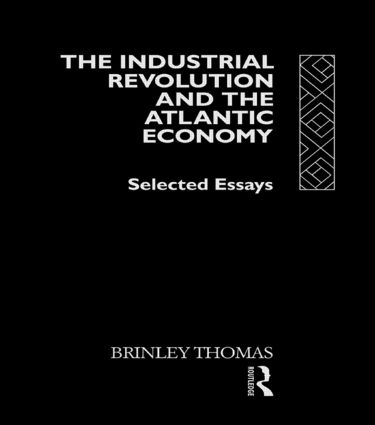 The Industrial Revolution and the Atlantic Economy: Selected Essays, 1st Edition (Paperback) book cover