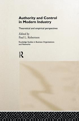 Authority and Control in Modern Industry: Theoretical and Empirical Perspectives, 1st Edition (Paperback) book cover