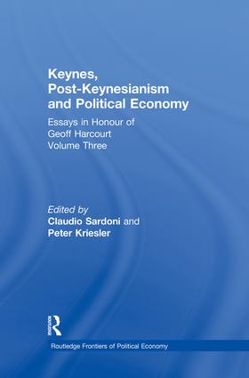 Keynes, Post-Keynesianism and Political Economy: Essays in Honour of Geoff Harcourt, Volume III, 1st Edition (Paperback) book cover