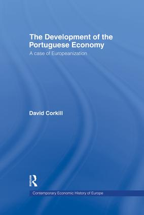 Development of the Portugese Economy: A Case of Europeanization, 1st Edition (Paperback) book cover