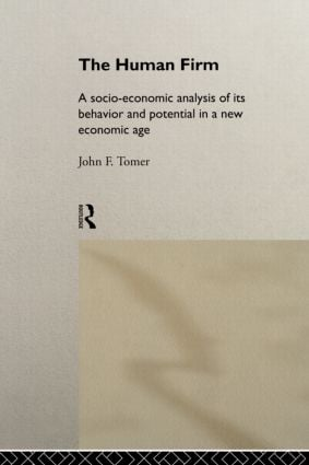 The Human Firm: A Socio-Economic Analysis of its Behaviour and Potential in a New Economic Age, 1st Edition (Paperback) book cover