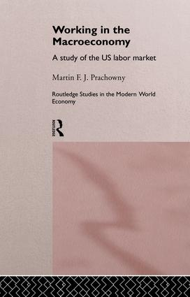 Working in the Macro Economy: A study of the US Labor Market, 1st Edition (Paperback) book cover