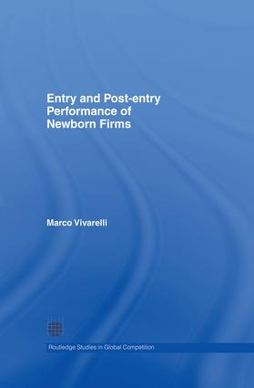 Entry and Post-Entry Performance of Newborn Firms: 1st Edition (Paperback) book cover