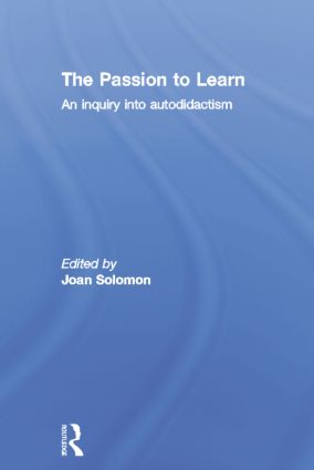 The Passion to Learn: An Inquiry into Autodidactism, 1st Edition (Paperback) book cover