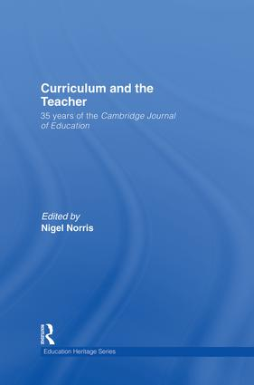 Curriculum and the Teacher: 35 years of the Cambridge Journal of Education, 1st Edition (Paperback) book cover