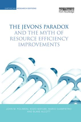 The Jevons Paradox and the Myth of Resource Efficiency Improvements: 1st Edition (Paperback) book cover