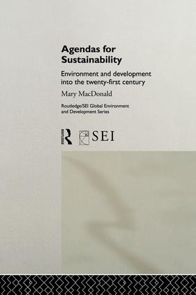 Agendas for Sustainability: Environment and Development into the 21st Century book cover
