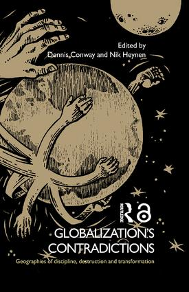Globalization's Contradictions: Geographies of Discipline, Destruction and Transformation, 1st Edition (Paperback) book cover