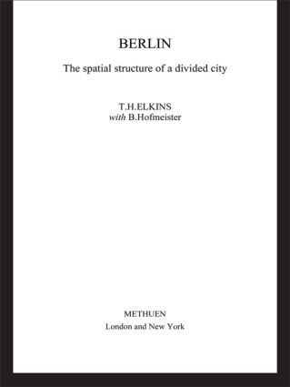 Berlin: The Spatial Structure of a Divided City, 1st Edition (Paperback) book cover