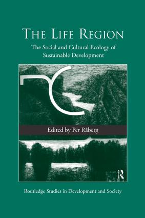 The Life Region: The Social and Cultural Ecology of Sustainable Development, 1st Edition (Paperback) book cover