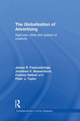 The Globalization of Advertising: Agencies, Cities and Spaces of Creativity, 1st Edition (Paperback) book cover