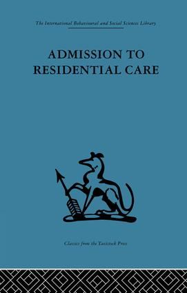 Admission to Residential Care: 1st Edition (Paperback) book cover