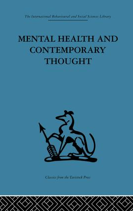 Mental Health and Contemporary Thought: Volume two of a report of an international and interprofessional study group convened by the World Federation for Mental Health, 1st Edition (Paperback) book cover
