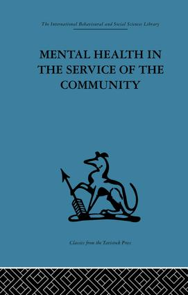 Mental Health in the Service of the Community: Volume three of a report of an international and interprofessional study group convened by the World Federation for Mental Health, 1st Edition (Paperback) book cover