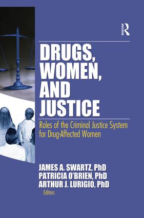 Drugs, Women, and Justice: Roles of the Criminal Justice System for Drug-Affected Women, 1st Edition (Paperback) book cover