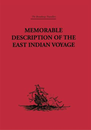 Memorable Description of the East Indian Voyage: 1618-25, 1st Edition (Paperback) book cover
